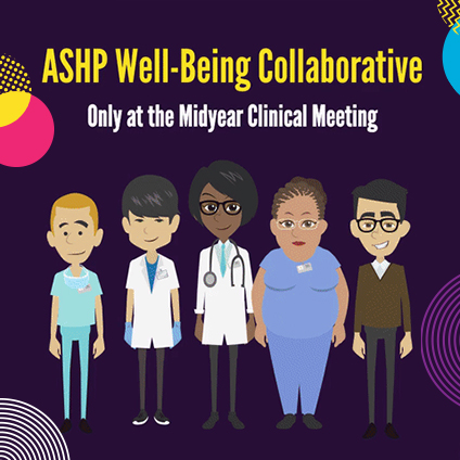 ASHP Well-Being Collaborative at the Midyear